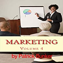 Marketing: How to Create an Effective Sales Letter for Your Product or Service That Generates Sales in Addition to Improving Your Customers Lives: Marketing, Volume 4 Audiobook by Patrick Bunker Narrated by Nina Price