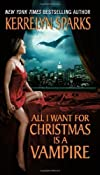 All I Want for Christmas is a Vampire by Sparks, Kerrelyn [12 December 2008]