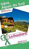 Guide du Routard Isère, Alpes du sud 2014/2015