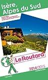 Guide du Routard Is�re, Alpes du sud 2014/2015
