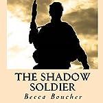 The Shadow Soldier | Becca Boucher