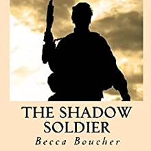 The Shadow Soldier Audiobook by Becca Boucher Narrated by Jeff Werden