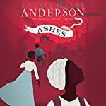 Ashes: Seeds of America, Book 3 | Laurie Halse Anderson