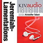 King James Version Audio Bible: The Books of Jeremiah and Lamentations |  Zondervan Bibles