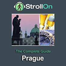 Strollon: The Complete Prague Guide Audiobook by  Strollon Narrated by Tyler Butterworth, Candida Gubbins