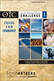 Old Testament Challenge: Creating a New Community (v. 1) -- Discussion Guide (0310248930) by Ortberg, John