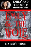 Emily and the Wolf: The Complete Collection (A Young Adult Werewolf Romance)