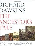 Richard Dawkins The Ancestor's Tale: A Pilgrimage to the Dawn of Life by Dawkins, Richard (2004)