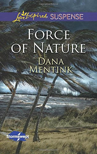 Image of Force of Nature (Love Inspired Suspense\Stormswept)