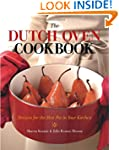 The Dutch Oven Cookbook: Recipes for...