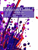 img - for Infection Control for Body Art: This book covers OSHA bloodborne pathogens requirements for body artists. Includes easy instructions and sample forms ... up, and maintenance of a body art facility. book / textbook / text book