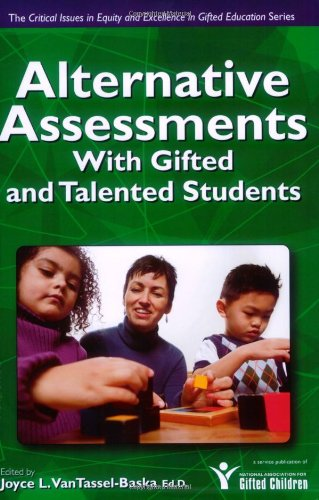 Alternative Assessments with Gifted and Talented Students...
