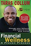 img - for Financial Wellness: A Proven Process to Change Your Behavior and Start Winning with Money book / textbook / text book
