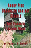 img - for Angry Pigs Organized Against Gerbils book / textbook / text book
