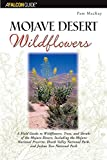img - for Mojave Desert Wildflowers: A Field Guide to Wildflowers, Trees, and Shrubs of the Mojave Desert, Including the Mojave National Preserve, Death Valley ... Joshua Tree National Park (Wildflower Series) by MacKay, Pam (2003) Paperback book / textbook / text book