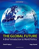 The Global Future: A Brief Introduction to World Politics