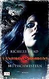 Vampire Academy 1: Blutsschwestern - Richelle Mead