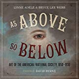 As Above, So Below: Art of the American Fraternal Society, 1850-1930