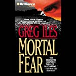 Mortal Fear | Greg Iles