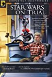 img - for Star Wars on Trial: Science Fiction And Fantasy Writers Debate the Most Popular Science Fiction Films of All Time (Smart Pop series) book / textbook / text book
