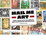 img - for Mail Me Art: Going Postal with the World's Best Illustrators and Designers (Paperback) - Common book / textbook / text book