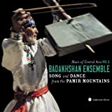 Music of Central Asia, Vol. 5: The Badakhshan Ensemble - Song and Dance from the Pamir Mountains