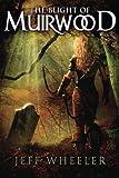 The Blight of Muirwood (Legends of Muirwood)