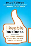 img - for By Dave Kerpen Likeable Business: Why Today's Consumers Demand More and How Leaders Can Deliver (1st Edition) book / textbook / text book