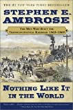 img - for Nothing Like it in the World: The Men That Built the Transcontinental Railroad 1863-1869 (Men Who Built the Transcontinental Railroad, 1865-69) by Stephen E. Ambrose (15-Apr-2002) Paperback book / textbook / text book