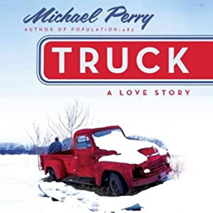 Truck: A Love Story | [Michael Perry]