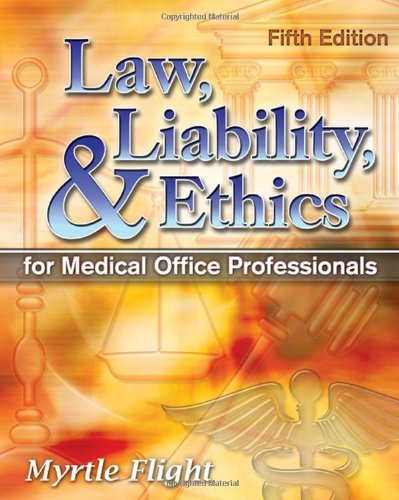 Law, Liability, and Ethics for Medical Office...