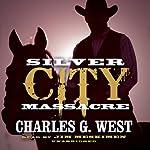 Silver City Massacre | Charles G. West