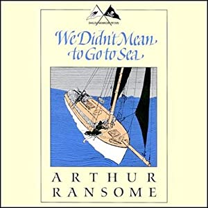 We Didn't Mean to Go to Sea: Swallows and Amazons Series | [Arthur Ransome]