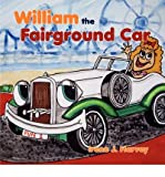 img - for [ [ [ William the Fairground Car [ WILLIAM THE FAIRGROUND CAR ] By Harvey, Irene J ( Author )Sep-01-2008 Paperback book / textbook / text book
