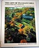 The Gift of Pleasant Hill: Shaker Community in Kentucky (0962911607) by Archambeault, James