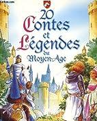 20 contes et legendes du moyen-age by…