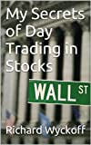 img - for My Secrets of Day Trading in Stocks book / textbook / text book
