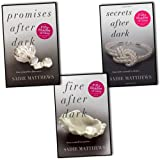 Sadie Matthews Sadie Matthews After Dark 3 Books Collection Pack Set RRP: £20.97 (Fire After Dark, Secrets After Dark, Promises After Dark)