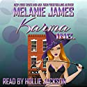 Karma Inc.: A Paranormal Romantic Comedy (       UNABRIDGED) by Melanie James Narrated by Hollie Jackson