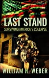 Last Stand: Surviving Americas Collapse