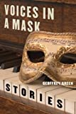 img - for Voices in a Mask: Stories (Triquarterly Books) book / textbook / text book