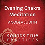 Evening Chakra Meditation | Anodea Judith