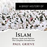 A Brief Guide to Islam: Brief Histories