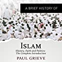 A Brief Guide to Islam: Brief Histories (       UNABRIDGED) by Paul Grieve Narrated by Roger Davis