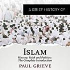 A Brief Guide to Islam: Brief Histories Hörbuch von Paul Grieve Gesprochen von: Roger Davis