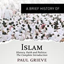 A Brief Guide to Islam: Brief Histories | Livre audio Auteur(s) : Paul Grieve Narrateur(s) : Roger Davis