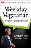 Weekday Vegetarian: Finally, a Palatable Solution (Kindle Single)