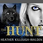 The Hunt: Big Bad Wolf Series #4 (       UNABRIDGED) by Heather Killough-Walden Narrated by Gildart Jackson