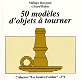 echange, troc Philippe Bourgeat, Gérard Bidou - 50 Modeles d'Objets a Tourner