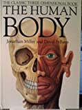 The Human Body: Revised Edition The Classi Three Dimensional 3D book